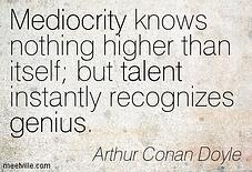 Quotation-Arthur-Conan-Doyle-gifts-genius-talent-mediocrity-Meetville-Quotes-243905