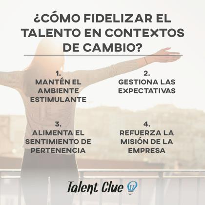 4 maneras para fidelizar el talento en contextos de cambio