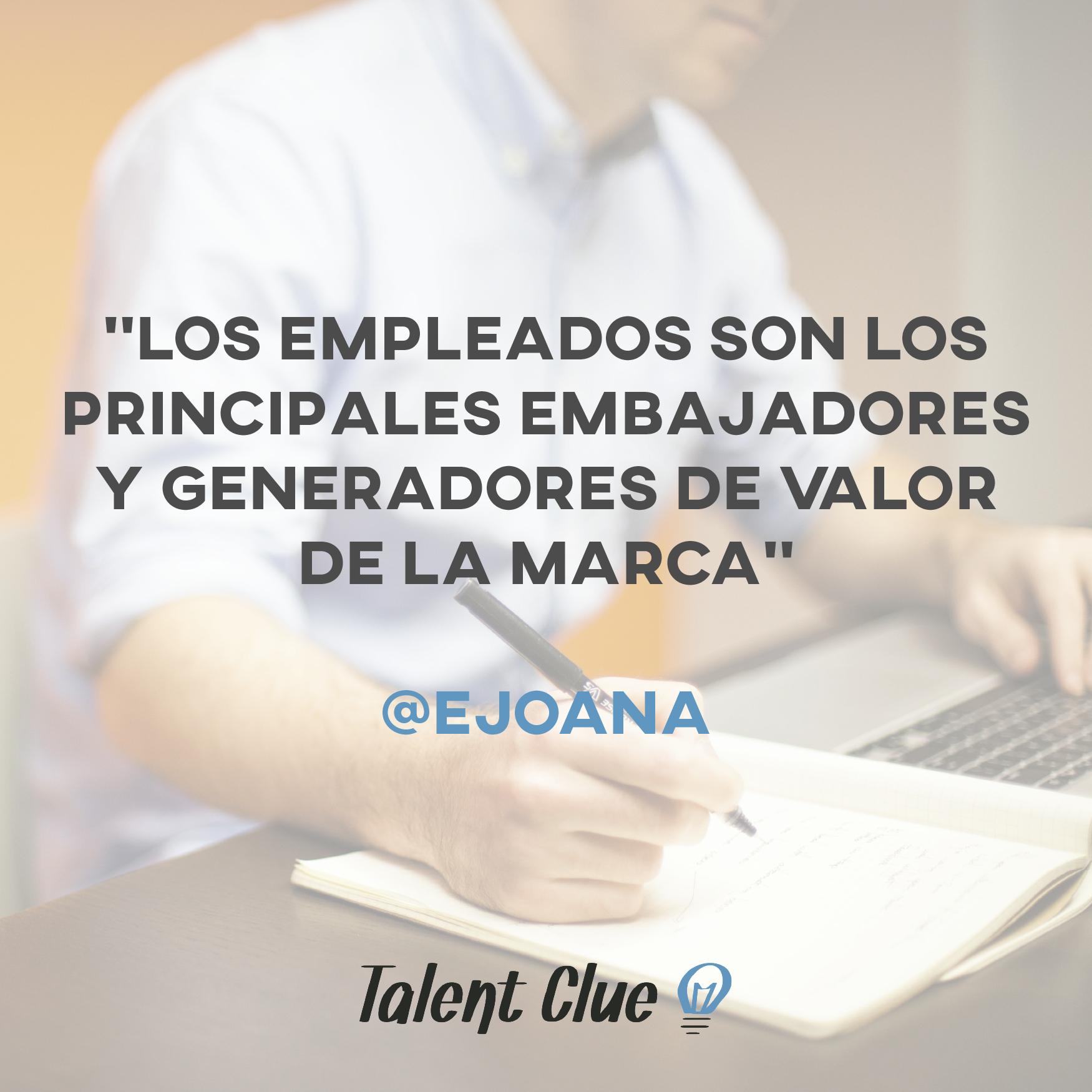 Los empleados son los principales embajadores y generadores de valor de la marca
