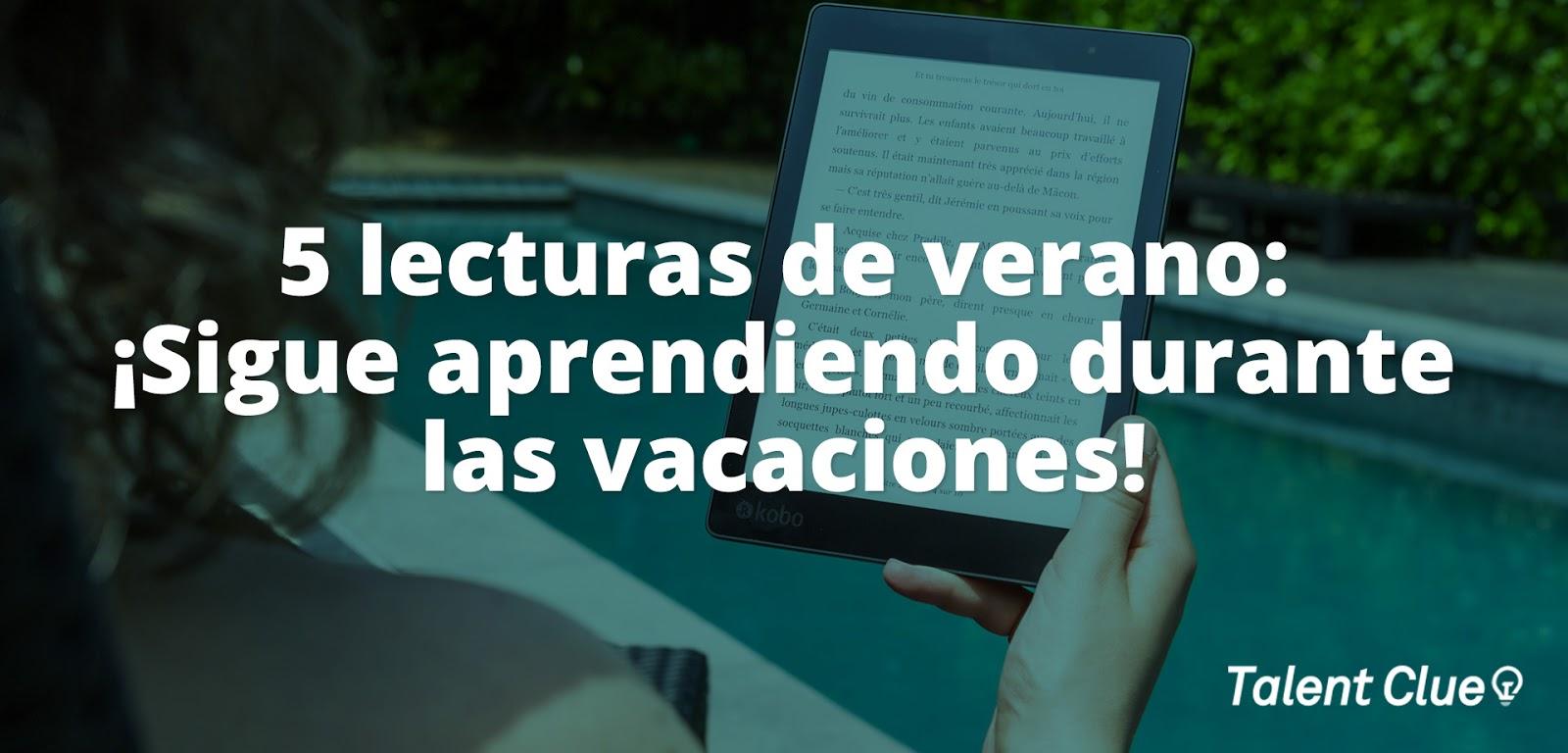 5 lecturas de verano: ¡Sigue aprendiendo durante las vacaciones!