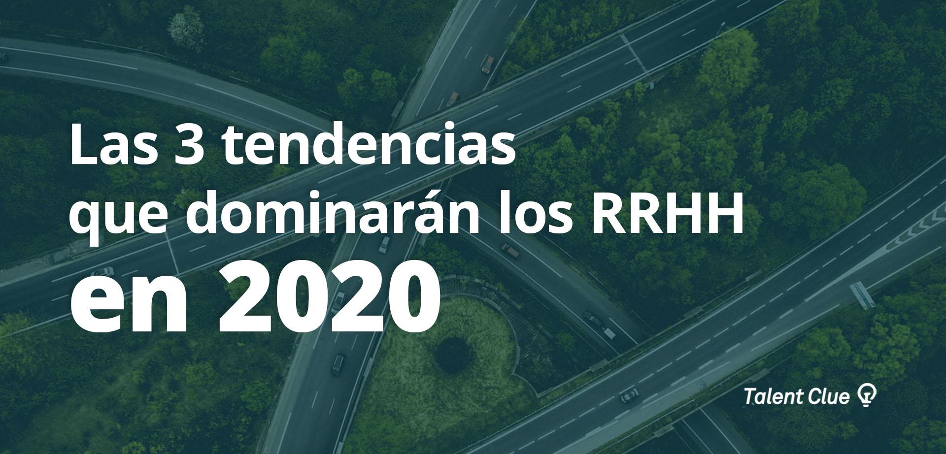 Las 3 tendencias que dominarán los RRHH en 2020 🚀